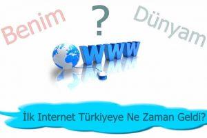 İnternet Ülkemize Ne Zaman Gelmiştir ?